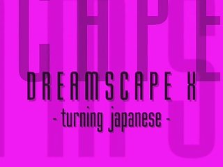 Dreamscape 10 turning japanese