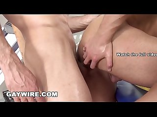 GAYWIRE - Massage My Ass With Oil and Fuck Me